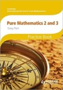 Picture of AS and A Level Mathematics: Pure Mathematics 2 And 3 Practice Book (Suitable for AS/A Levels)