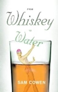Picture of From Whiskey To Water (Cowen Sam)