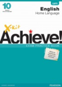Picture of X-Kit Achieve! Grade 10  Exam Practice Book English Home Language  (Pearson Education 2019-2020)
