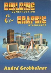 Picture of Building Construction and Graphic Standards, by Andre Grobbelaar