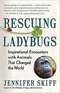 Picture of Rescuing Ladybugs: Inspirational Encounters with Animals That Changed the World (Jennifer Skiff)