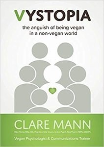 Picture of Vystopia: The Anguish of Being Vegan in a Non-Vegan World (Clare Mann)