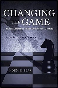 Picture of Changing the Game: Animal Liberation in the Twenty-First Century (Revised) (Norm Phelps)