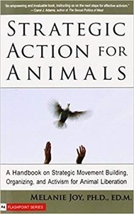 Picture of Strategic Action for Animals: A Handbook on Strategic Movement Building, Organizing, and Activism for Animal Liberation (Melanie Joy)