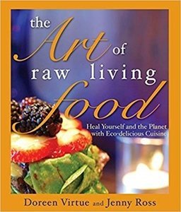 Picture of The Art of Raw Living Food: Heal Yourself and the Planet with Eco-delicious Cuisine (Doreen Virtue and Jenny Ross)