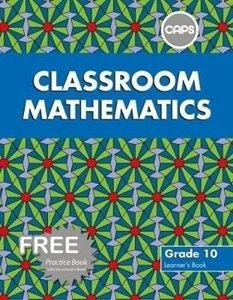 Picture of Classroom Mathematics Grade 10 Learners' Book & Free Practice Book (CAPS) (Pearson 2019-2020)