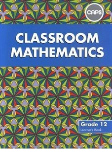 Picture of Classroom Mathematics Grade 12 Learner's Book (CAPS) (Pearson 2019-2020)