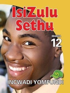 Picture of Isizulu Sethu Grade 12 Learner Book (Shuter & Shooter 2019-2020)