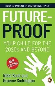 Picture of Future-proof Your Child for the 2020s and Beyond, by Bush, Nikki; Codrington, Graeme (Penguin RandomHouse 2019-2020)