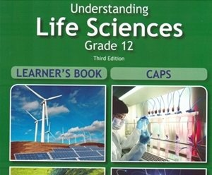 Picture of Understanding Life Sciences Grade 12  Learner's Book Third Edition CAPS (Pulse Education)