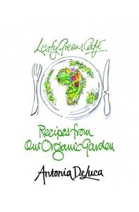 Picture of Leafy Greens Cafe - Recipes from our Organic Garden, by Antonia de Luca (Bookstorm 2019-2020)
