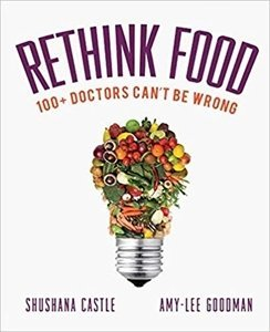 Picture of Rethink Food: 100+ Doctors Can't Be Wrong (Amy-Lee Goodman & Shushana Castle)
