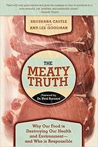 Picture of The Meaty Truth: Why Our Food Is Destroying Our Health and Environment and Who Is Responsible (Amy-Lee Goodman & Sushana Castle)