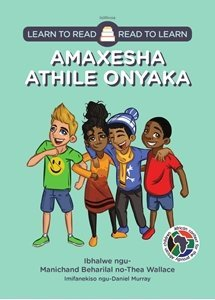 Picture of Learn to Read - Read to Learn Amaxesha Athile Onyaka  (isiXhosa) by Manichand Beharilal & Thea Wallace