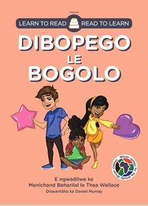 Picture of Learn to Read - Read to Learn Dibopego Le Bogolo (Sepedi) by Manichand Beharilal & Thea Wallace