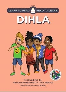 Picture of Learn to Read - Read to Learn Dihla (Sepedi) by Manichand Beharilal & Thea Wallace
