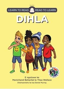 Picture of Learn to Read - Read to Learn Dihla (Sesotho) by Manichand Beharilal & Thea Wallace