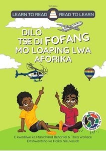 Picture of Learn to Read - Read to Learn Dilo Tse Fofang Mo Loaping Lwa Aforika (Setswana) by Manichand Beharilal & Thea Wallace
