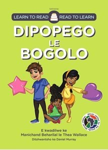 Picture of Learn to Read - Read to Learn Dipopego Le Bogolo (Setswana) by Manichand Beharilal & Thea Wallace