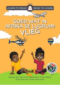 Picture of Learn to Read - Read to Learn Goed Wat In Afrika Se Lugruim Vlieg (Afrikaans) by Manichand Beharilal & Thea Wallace