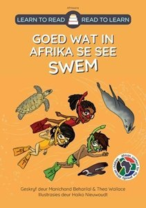 Picture of Learn to Read - Read to Learn Goed Wat In Afrika Se See Swem (Afrikaans) by Manichand Beharilal & Thea Wallace
