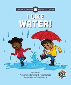 Picture of Learn to Read - Read to Learn I Like Water! (English) by Manichand Beharilal & Thea Wallace