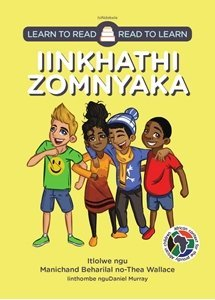 Picture of Learn to Read - Read to Learn Iinkhathi Zomnyaka (isiNdebele) by Manichand Beharilal & Thea Wallace