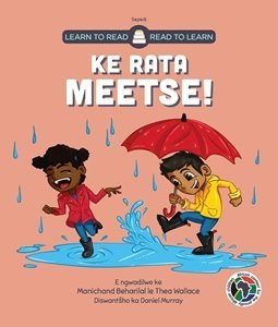 Picture of Learn to Read - Read to Learn Ke Rata Meetse! (Sepedi) by Manichand Beharilal & Thea Wallace