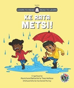 Picture of Learn to Read - Read to Learn Ke Rata Metsi! (Sesotho) by Manichand Beharilal & Thea Wallace