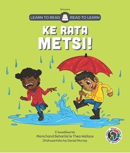 Picture of Learn to Read - Read to Learn Ke Rata Metsi! (Setswana) by Manichand Beharilal & Thea Wallace