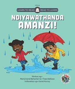 Picture of Learn to Read - Read to Learn Ndiyawathanda Amanzi! (isiXhosa) by Manichand Beharilal & Thea Wallace
