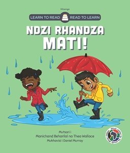 Picture of Learn to Read - Read to Learn Ndzi Rhandza Mati! (Xitsonga) by Manichand Beharilal & Thea Wallace