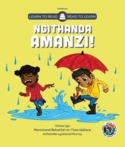 Picture of Learn to Read - Read to Learn Ngithanda Amanzi! (isiNdebele) by Manichand Beharilal & Thea Wallace