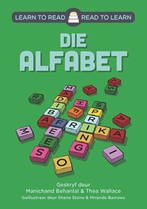 Picture of Learn to Read - Read to Learn die Alfabet (Afrikaans) by Manichand Beharilal & Thea Wallace