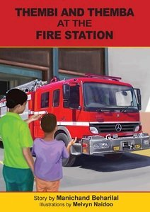 Picture of Thembi and Themba At The Fire Station (English) by Manichand Beharilal (MBLS Publishers 2019-2020)