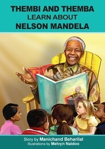 Picture of Thembi and Themba Learn About Nelson Mandela (English) by Manichand Beharilal (MBLS Publishers 2019-2020)