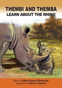 Picture of Thembi and Themba Learn About The Rhino (English) by Manichand Beharilal (MBLS Publishers 2019-2020)