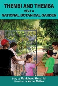 Picture of Thembi and Themba Visit A National Botanical Garden (English) by Manichand Beharilal (MBLS Publishers 2019-2020)