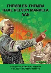 Picture of Thembi en Themba Haal Nelson Mandela Aan (Afrikaans) by Manichand Beharilal (MBLS Publishers 2019-2020)