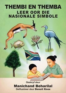 Picture of Thembi en Themba Leer Oor die Nasionale Simbole (Afrikaans) by Manichand Beharilal  (MBLS Publishers 2019-2020)