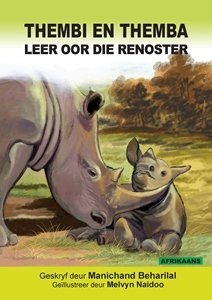 Picture of Thembi en Themba Leer Oor die Renoster (Afrikaans) by Manichand Beharilal (MBLS Publishers 2019-2020)