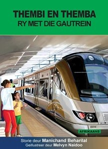 Picture of Thembi en Themba Ry Met die Gautrein (Afrikaans) by Manichand Beharilal  (MBLS Publishers 2019-2020)