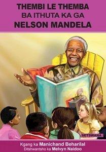 Picture of Thembi Le Themba Ba Ithuta Ka Ga Nelson Mandela (Setswana) by Manichand Beharilal (MBLS Publishers 2019-2020)