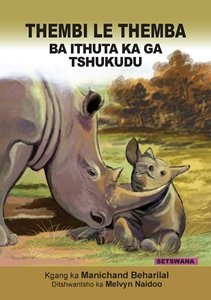 Picture of Thembi Le Themba Ba Ithuta Ka Ga Tshukudu (Setswana) by Manichand Beharilal (MBLS Publishers 2019-2020)