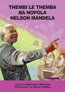 Picture of Thembi Le Themba Ba Nopola Nelson Mandela (Setswana) by Manichand Beharilal (MBLS Publishers 2019-2020)