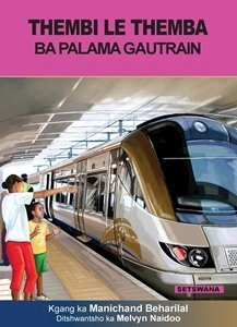 Picture of Thembi Le Themba Ba Palama Gautrain (Setswana) by Manichand Beharilal  (MBLS Publishers 2019-2020)