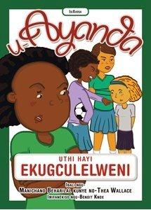 Picture of U-Ayanda Uthi Hayi Ekugculelweni (isiXhosa) by Manichand Beharilal & Thea Wallace