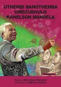 Picture of Uthembi Banothemba Umdzubhulo Kanelson Mandela (isiNdebele) by Manichand Beharilal (MBLS Publishers 2019-2020)