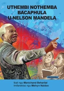 Picture of Uthembi Nothemba Bacaphula U-Nelson Mandela (isiXhosa) by Manichand Beharilal (MBLS Publishers 2019-2020)