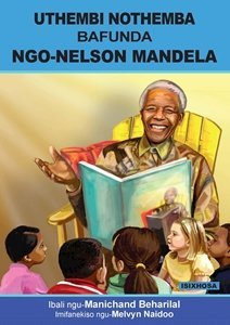 Picture of Uthembi Nothemba Bafunda Ngo-Nelson Mandela (isiXhosa) by Manichand Beharilal (MBLS Publishers 2019-2020)